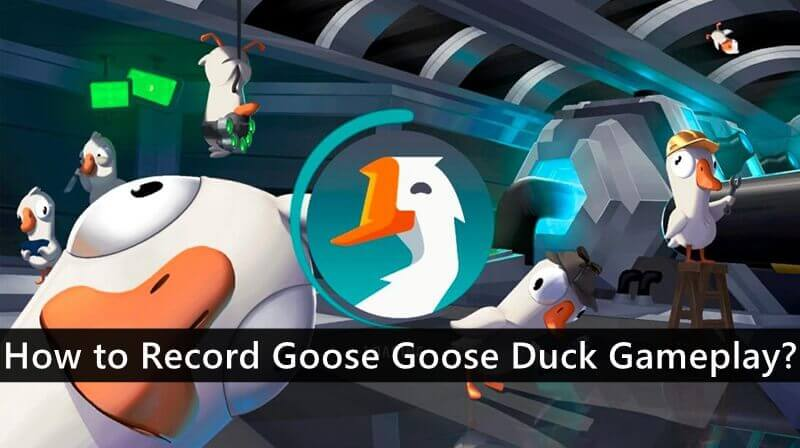 How to Record Goose Goose Duck Gameplay?